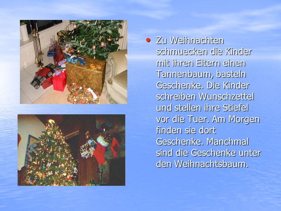 Zu Weihnachten schmuecken die Kinder mit ihren Eltern einen Tannenbaum, basteln Geschenke. Die Kinder schreiben Wunschzettel und stellen ihre Stiefel