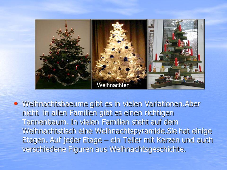 Weihnachtsbaeume gibt es in vielen Variationen.Aber nicht in allen Familien gibt es einen richtigen Tannenbaum. In vielen Familien steht auf dem Weihn