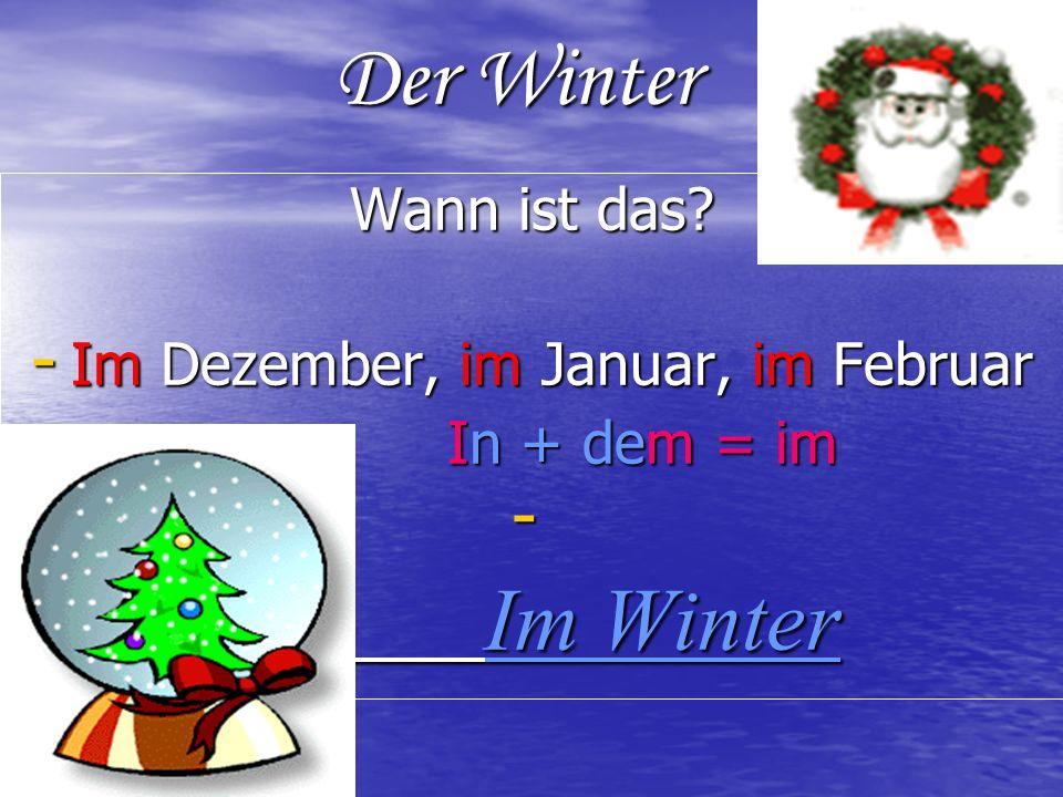 Der Winter Wann ist das.
