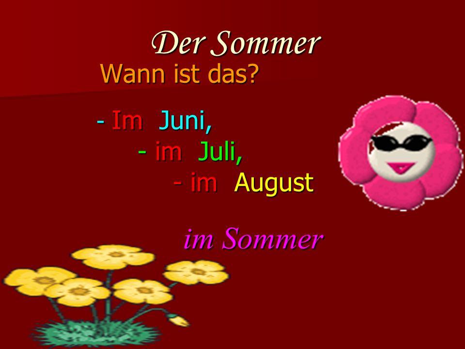 Der Sommer Wann ist das.