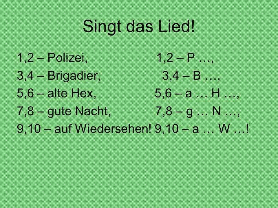 Singt das Lied.