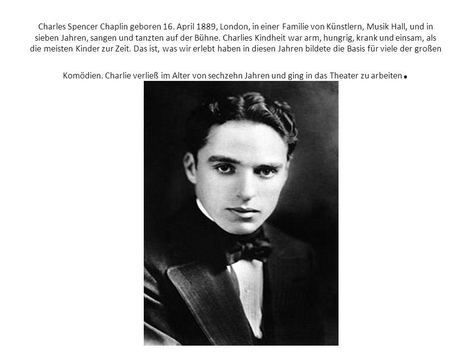Charles Spencer Chaplin geboren 16. April 1889, London, in einer Familie von Künstlern, Musik Hall, und in sieben Jahren, sangen und tanzten auf der B