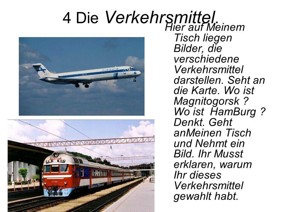 4 Die Verkehrsmittel.