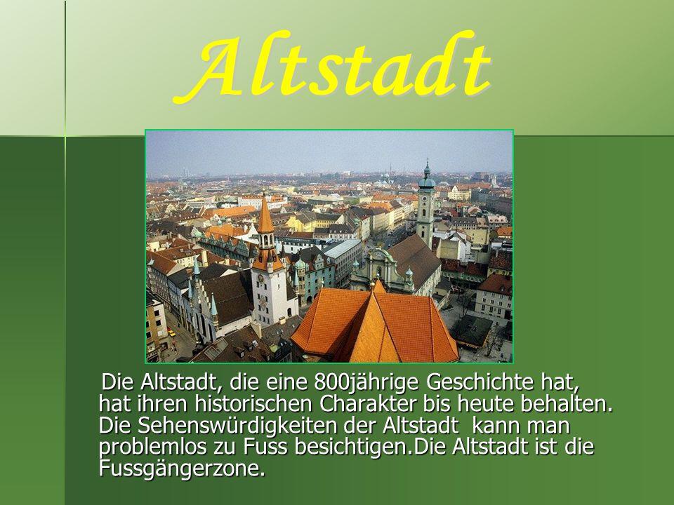 Die Altstadt, die eine 800jährige Geschichte hat, hat ihren historischen Charakter bis heute behalten. Die Sehenswürdigkeiten der Altstadt kann man pr