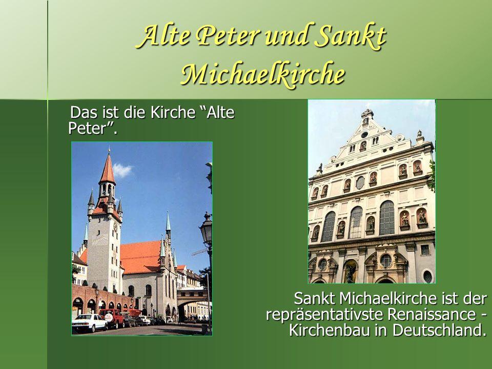 Alte Peter und Sankt Michaelkirche Das ist die Kirche Alte Peter. Das ist die Kirche Alte Peter. Sankt Michaelkirche ist der repräsentativste Renaissa