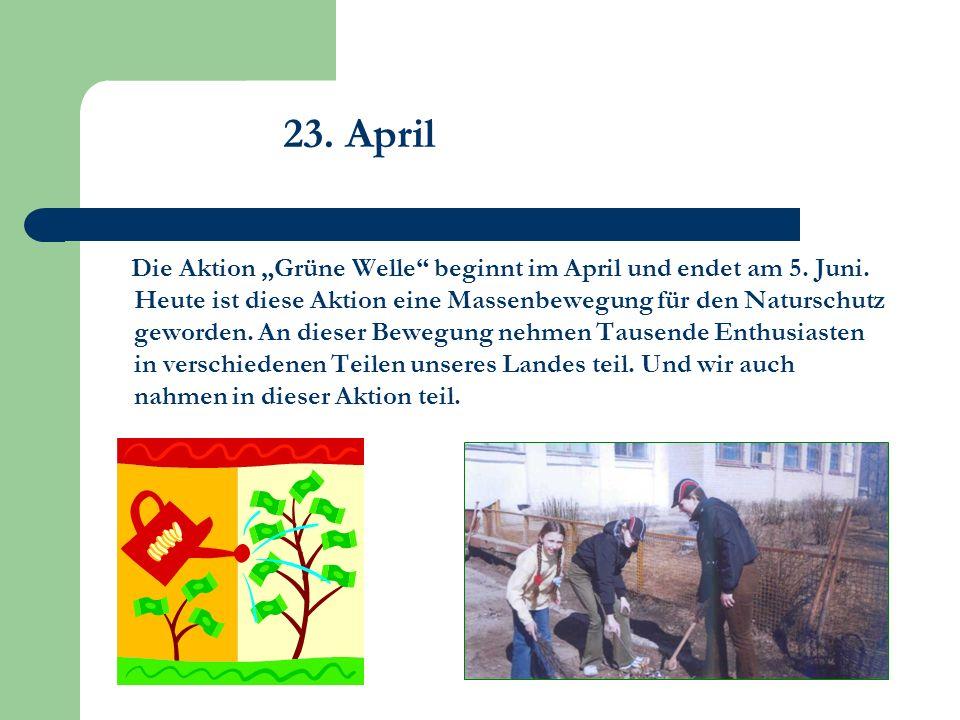 Die Aktion Grüne Welle beginnt im April und endet am 5.