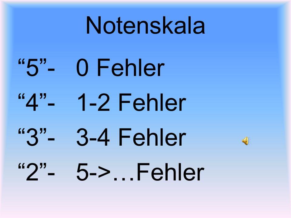 Notenskala 5-0 Fehler 4-1-2 Fehler 3-3-4 Fehler 2-5->…Fehler