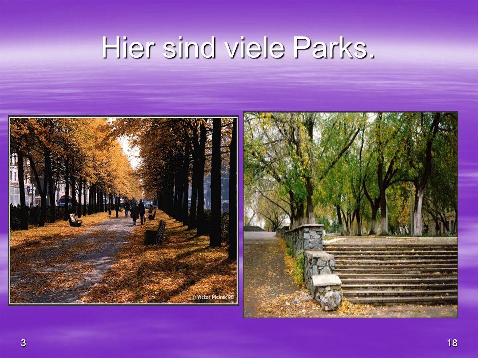 318 Hier sind viele Parks.