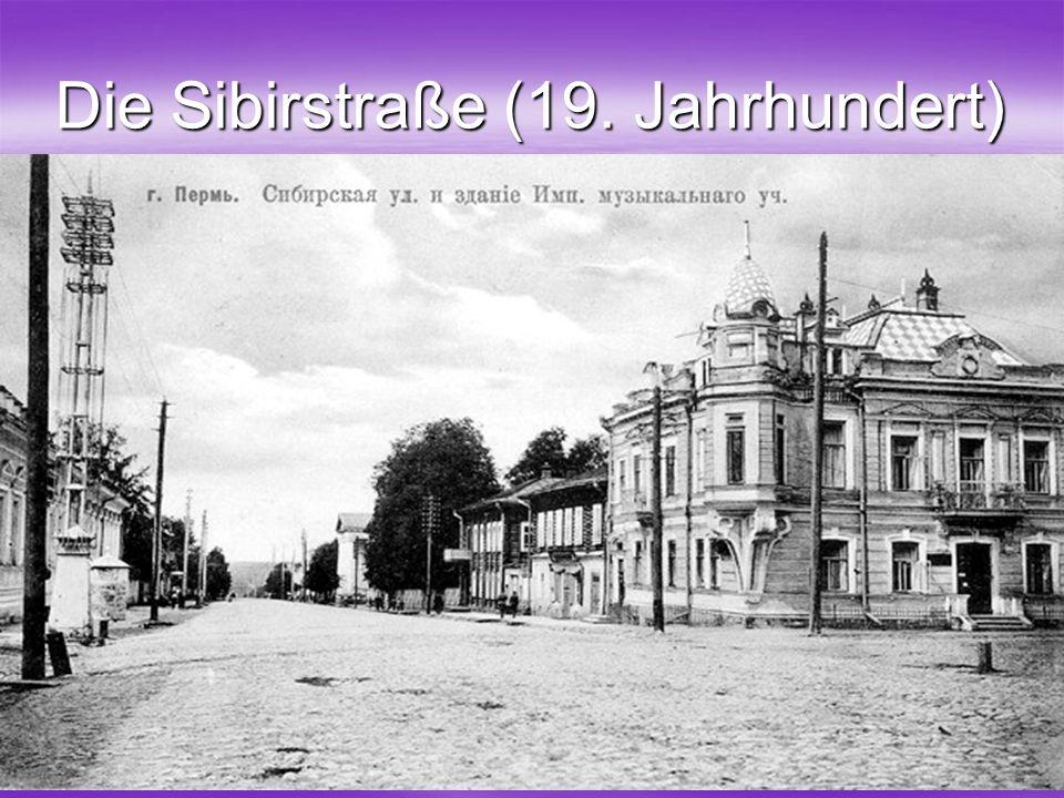 37 Die Sibirstraße (19. Jahrhundert)
