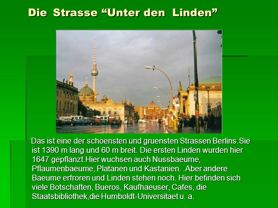 Humboldt-Universitat Das ist die beruehmte Humbolt- Universitaet. Das Gebaeude der Universitaet ist eines der aeltesten Bauwerke Berlins.Sie wurde 180
