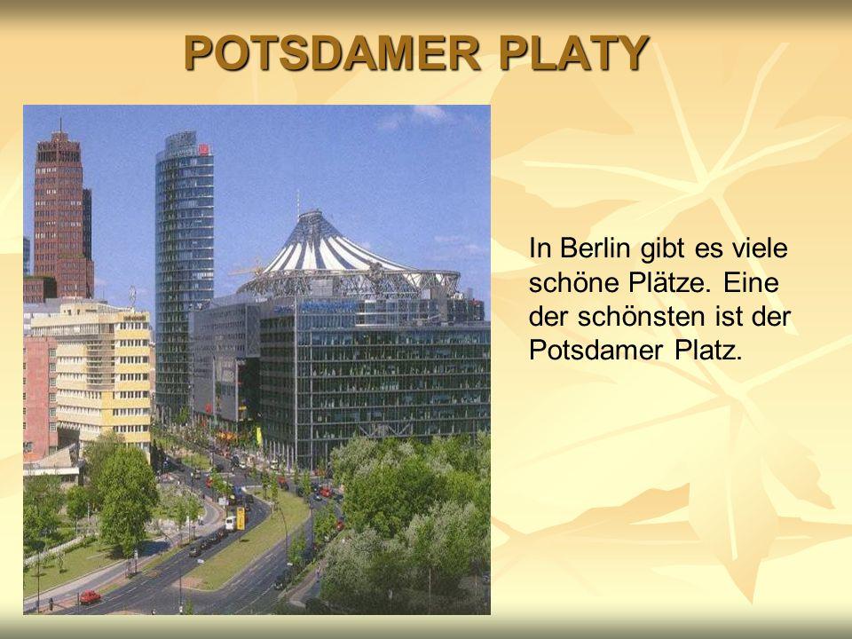POTSDAMER PLATY In Berlin gibt es In Berlin gibt es viele schöne Plätze. viele schöne Plätze. In Berlin gibt es viele schöne Plätze. Eine der schönste