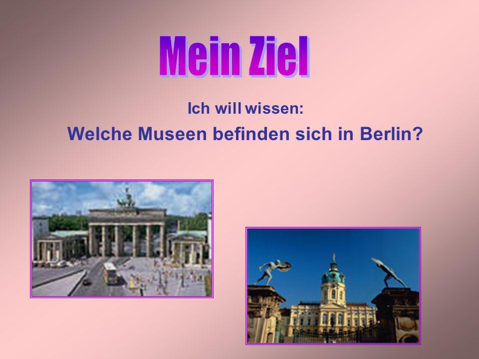 Berlin ist die Museenstadt Im Zentrum Berlins liegt die Museumsinsel, auf folgendem grosse Kunstmuseen liegen: Altes Museum, Neues Museum, Pergamon-Museum, Bode-Museum, National-Galerie.