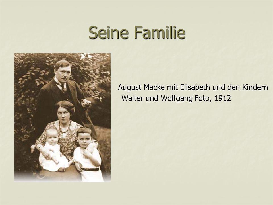 Seine Familie August Macke mit Elisabeth und den Kindern August Macke mit Elisabeth und den Kindern Walter und Wolfgang Foto, 1912 Walter und Wolfgang