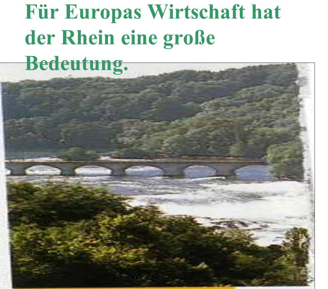 Für Europas Wirtschaft hat der Rhein eine große Bedeutung.