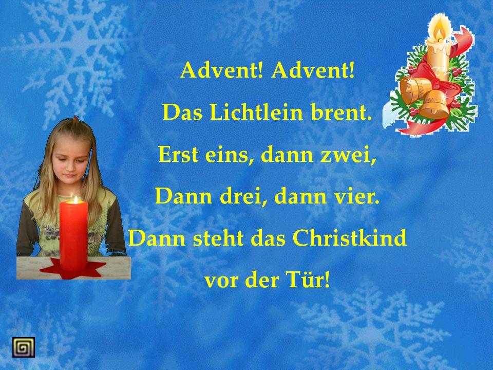 Vor den Weihnachten Die vier Sonntage vor Weihnachten heißen Advent. Sie dauert 4 Wochen bis zum 25. Dezember. Viele Familien haben zu Hause einen Adv