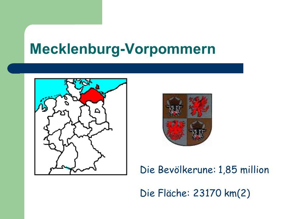 Mecklenburg-Vorpommern Die Bevölkerune: 1,85 million Die Fläche: 23170 km(2)