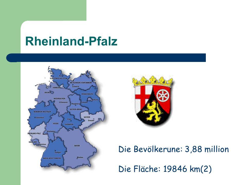 Rheinland-Pfalz Die Bevölkerune: 3,88 million Die Fläche: 19846 km(2)