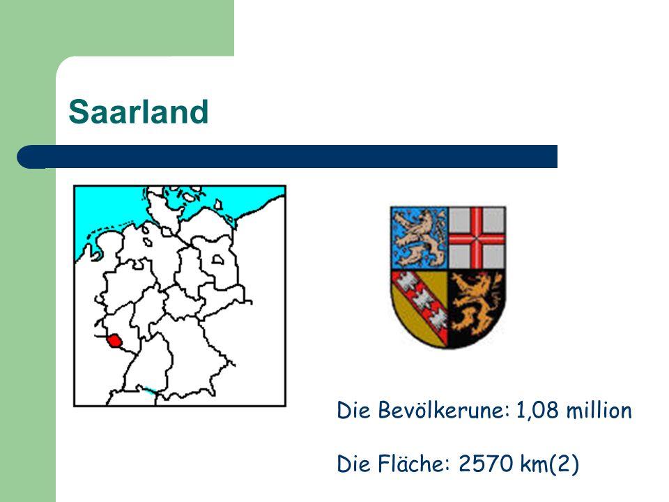 Saarland Die Bevölkerune: 1,08 million Die Fläche: 2570 km(2)