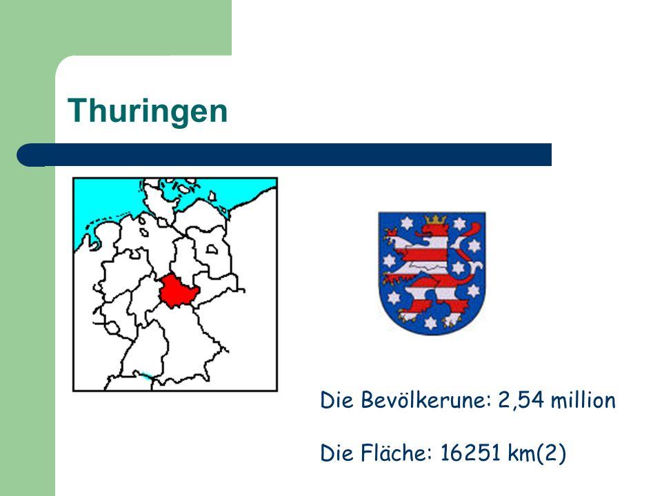 Thuringen Die Bevölkerune: 2,54 million Die Fläche: 16251 km(2)