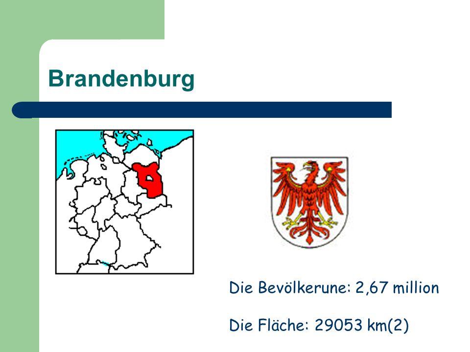 Brandenburg Die Bevölkerune: 2,67 million Die Fläche: 29053 km(2)
