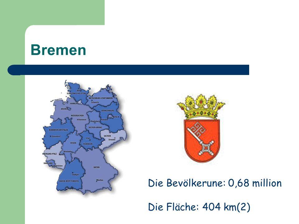 Bremen Die Bevölkerune: 0,68 million Die Fläche: 404 km(2)
