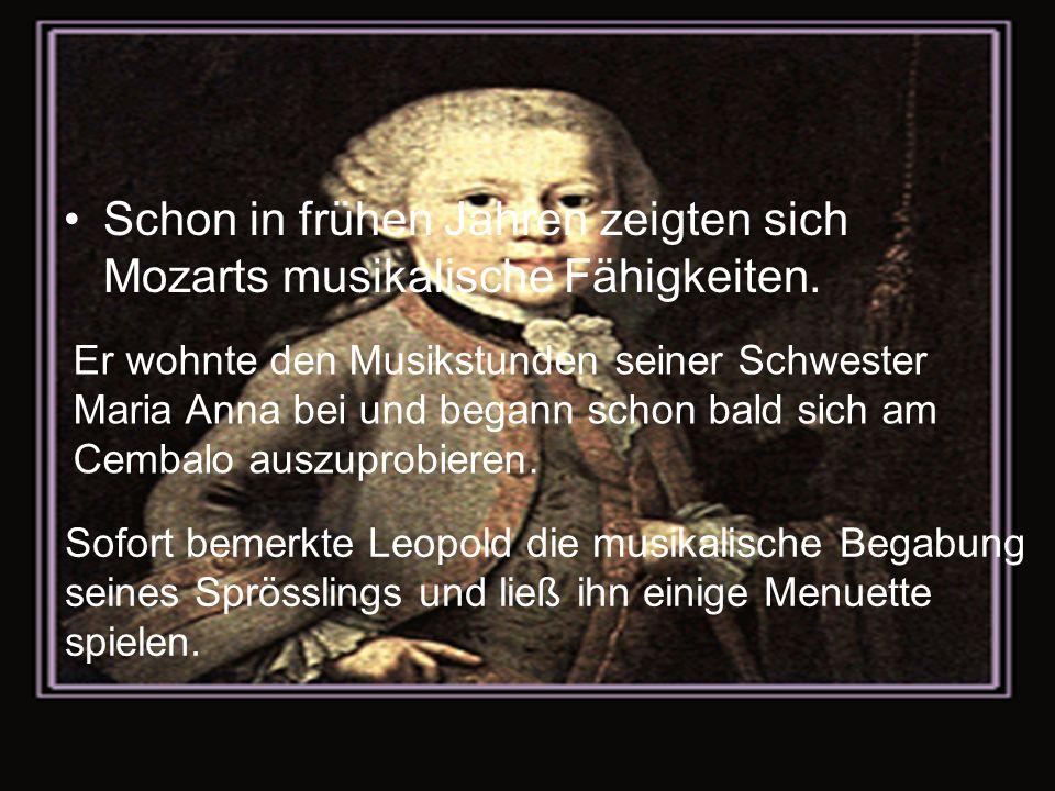 Schon in frühen Jahren zeigten sich Mozarts musikalische Fähigkeiten. Er wohnte den Musikstunden seiner Schwester Maria Anna bei und begann schon bald