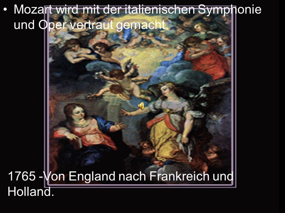 Mozart wird mit der italienischen Symphonie und Oper vertraut gemacht. 1765 -Von England nach Frankreich und Holland.