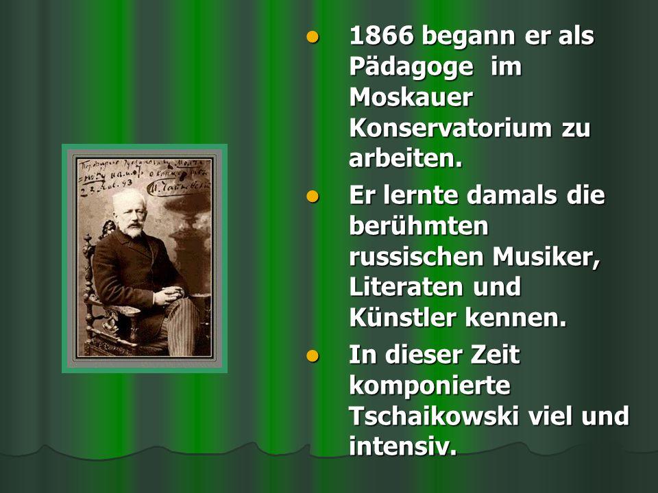 1866 begann er als Pädagoge im Moskauer Konservatorium zu arbeiten. 1866 begann er als Pädagoge im Moskauer Konservatorium zu arbeiten. Er lernte dama