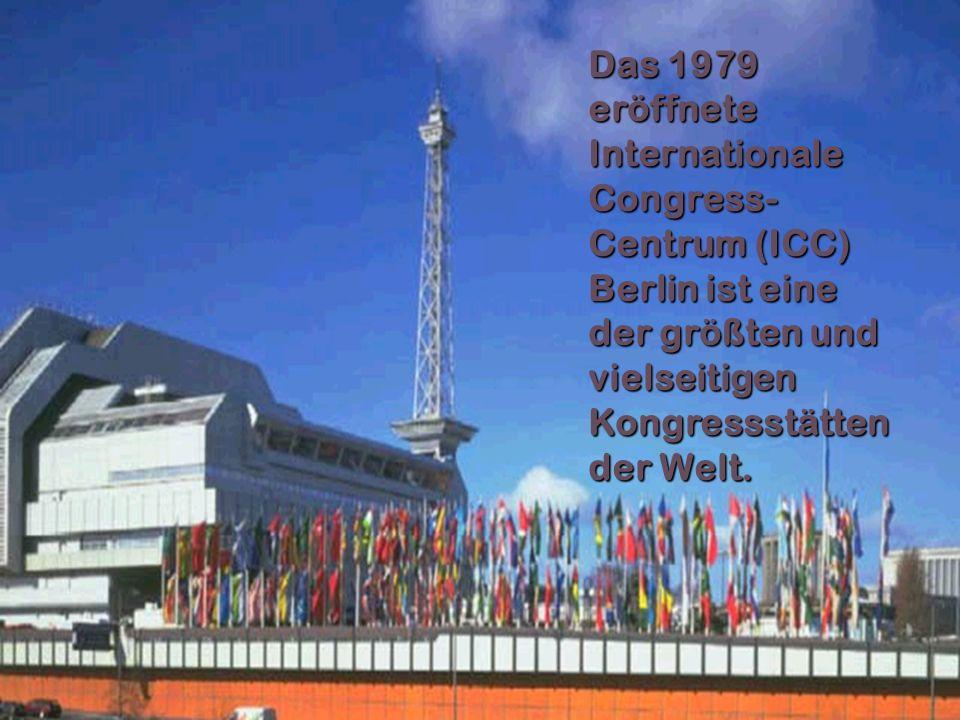Das 1979 eröffnete Internationale Congress- Centrum (ICC) Berlin ist eine der größten und vielseitigen Kongressstätten der Welt.