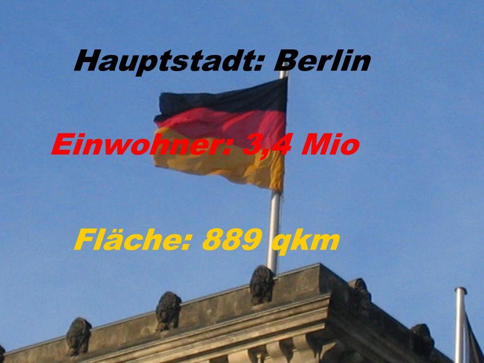 Hauptstadt: Berlin Einwohner: 3,4 Mio Fläche: 889 qkm
