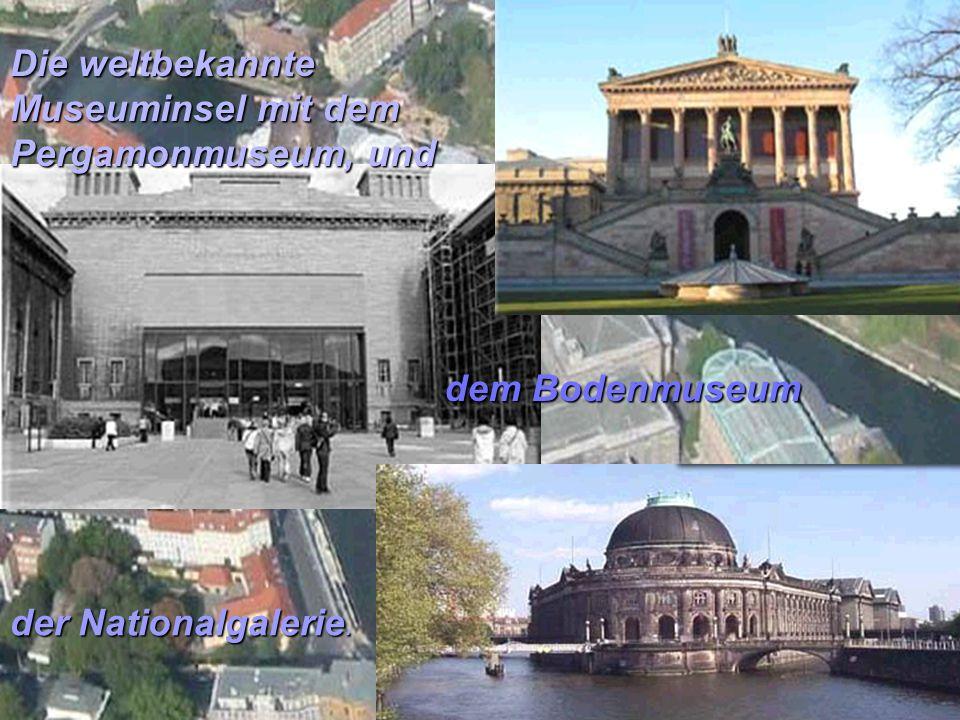 Die weltbekannte Museuminsel mit dem Pergamonmuseum, und dem Bodenmuseum der Nationalgalerie.