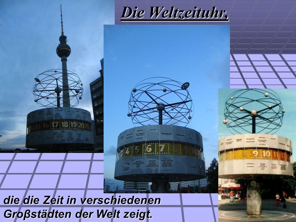 Die Weltzeituhr, die die Zeit in verschiedenen Groβstädten der Welt zeigt.