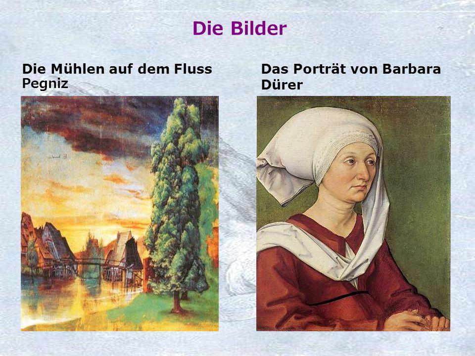 Die Bilder Die Mühlen auf dem Fluss Pegniz Das Porträt von Barbara Dürer