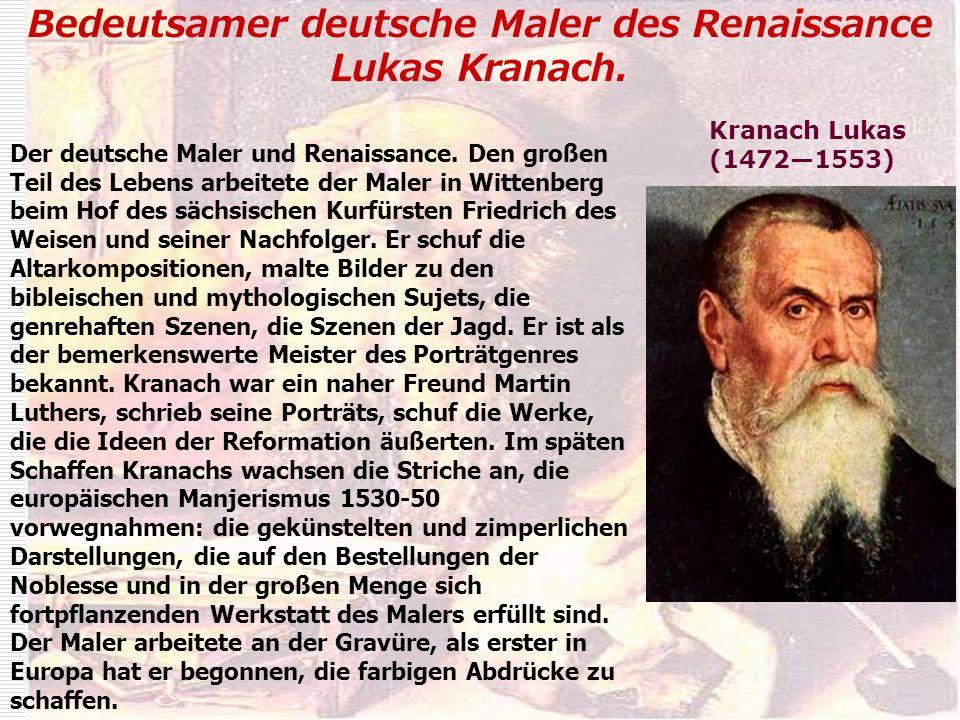 Bedeutsamer deutsche Maler des Renaissance Lukas Kranach. Der deutsche Maler und Renaissance. Den großen Teil des Lebens arbeitete der Maler in Witten