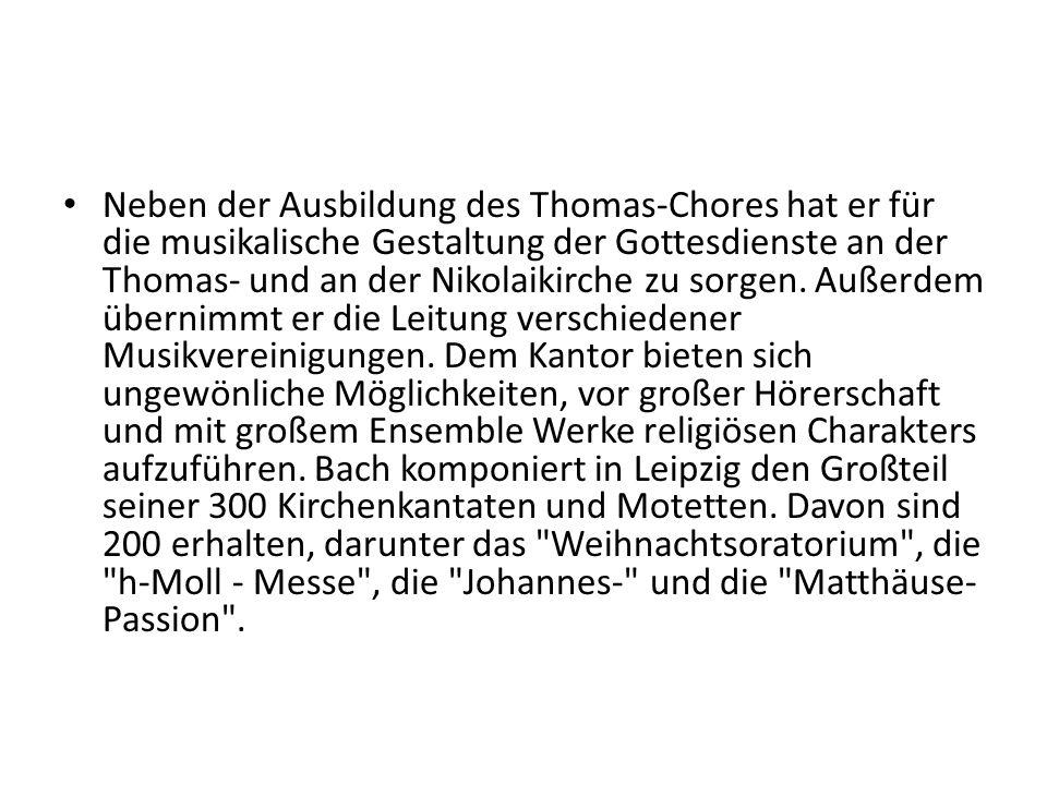 Neben der Ausbildung des Thomas-Chores hat er für die musikalische Gestaltung der Gottesdienste an der Thomas- und an der Nikolaikirche zu sorgen. Auß