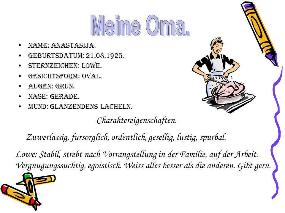 Name: Anastasija.Geburtsdatum: 21.08.1925. Sternzeichen: Lowe.