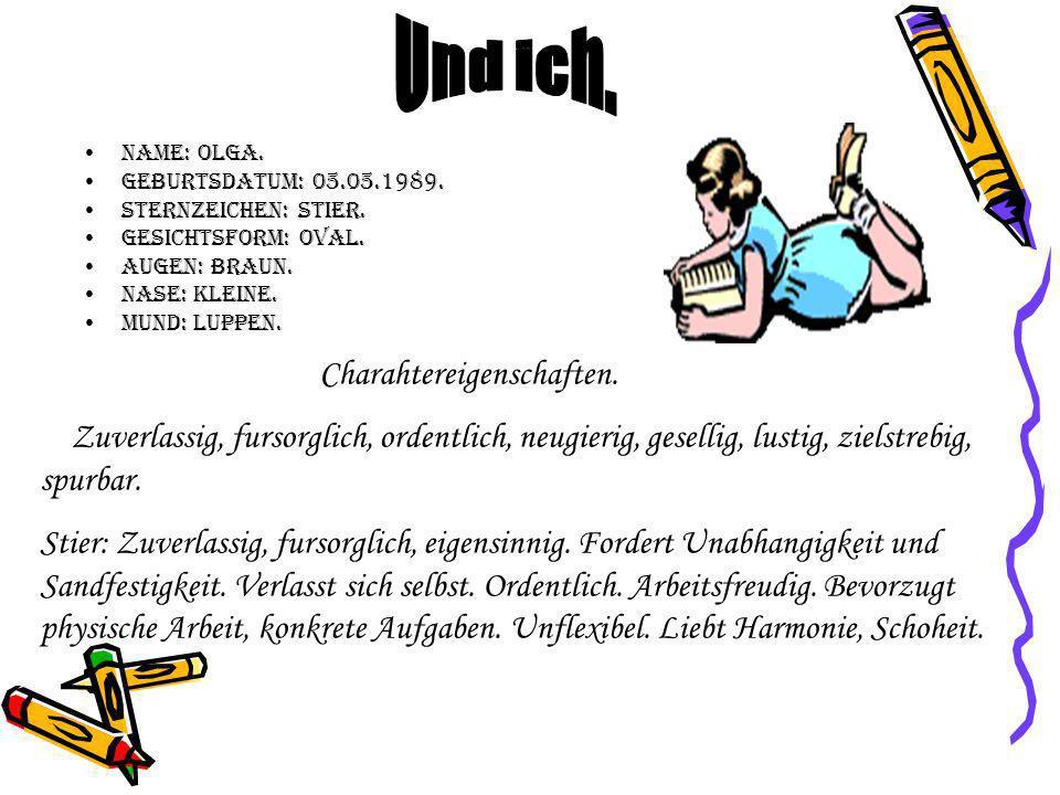 Name: Olga.Geburtsdatum: 05.05.1989. Sternzeichen: Stier.