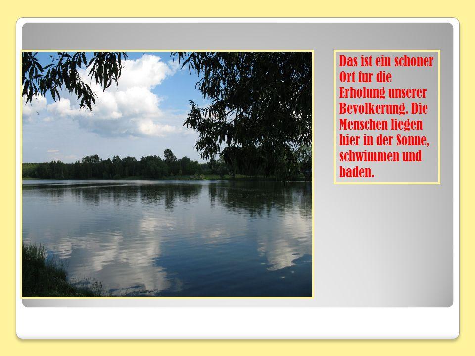 Das ist ein schoner Ort fur die Erholung unserer Bevolkerung. Die Menschen liegen hier in der Sonne, schwimmen und baden.