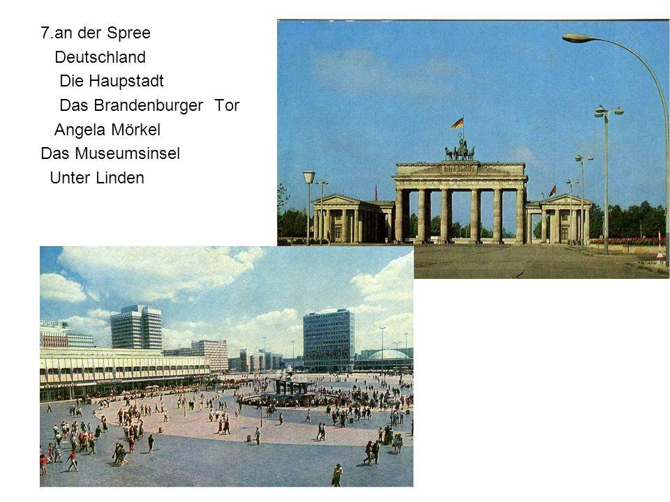 7.an der Spree Deutschland Die Haupstadt Das Brandenburger Tor Angela Mörkel Das Museumsinsel Unter Linden