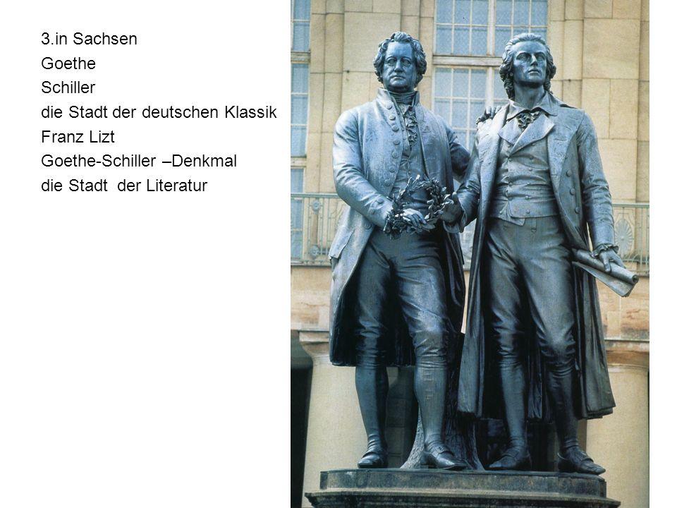 3.in Sachsen Goethe Schiller die Stadt der deutschen Klassik Franz Lizt Goethe-Schiller –Denkmal die Stadt der Literatur