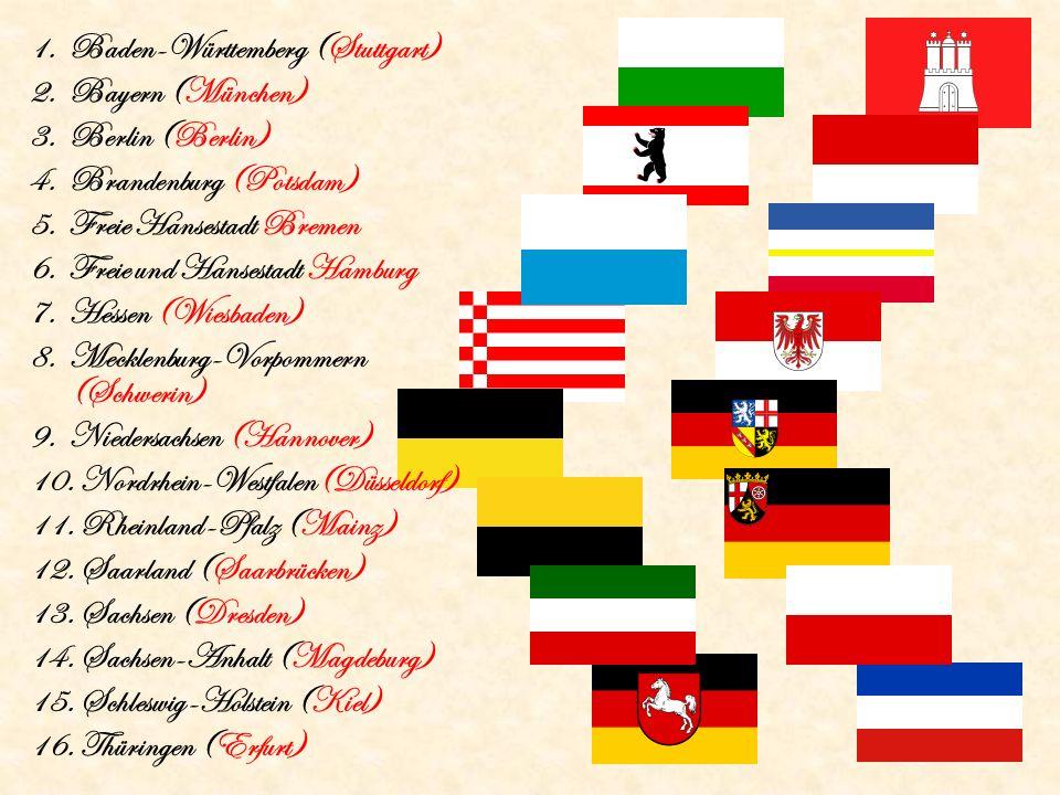 1. Baden-Württemberg (Stuttgart) 2. Bayern (München) 3.