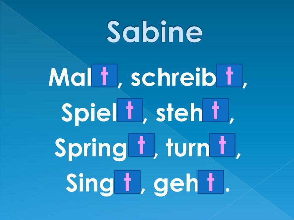 Mal…, schreib…, Spiel…, steh…, Spring…, turn…, Sing…, geh…. tt tt tt tt
