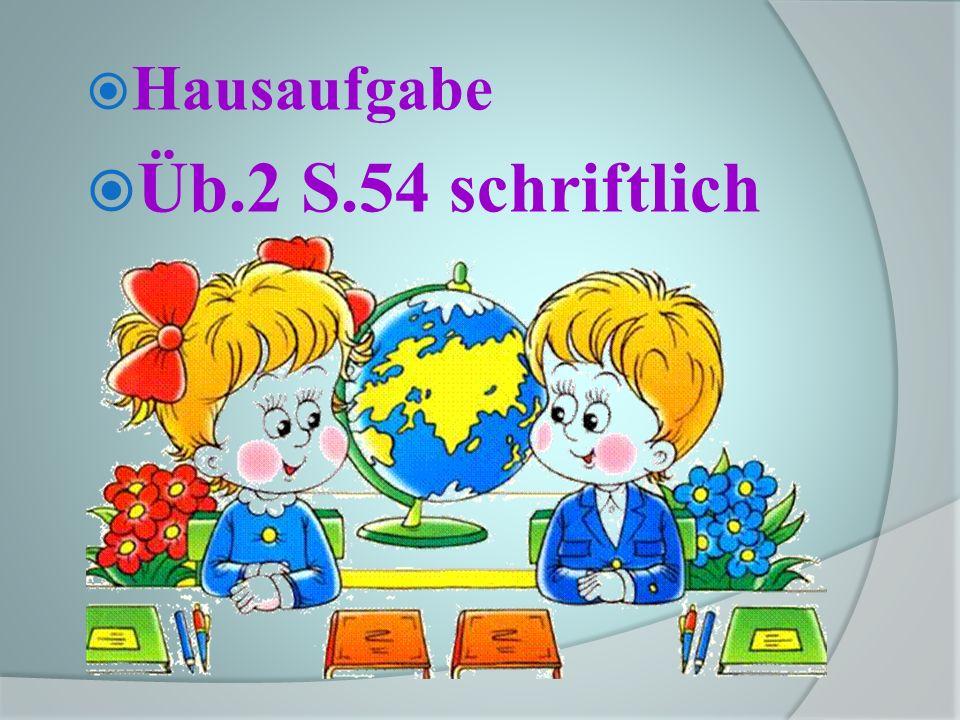 Hausaufgabe Üb.2 S.54 schriftlich