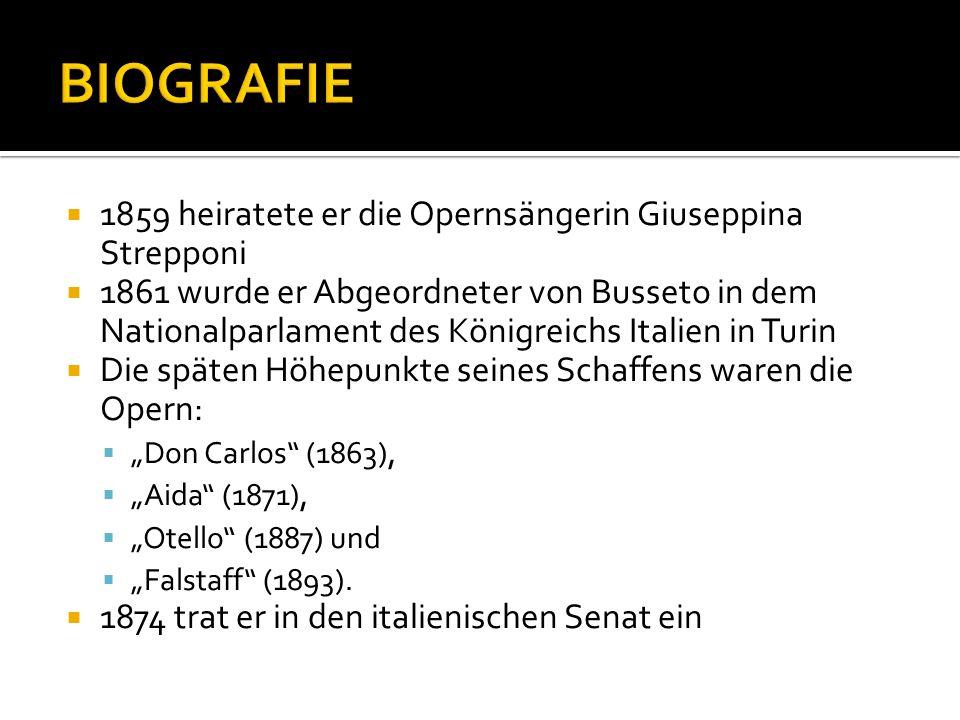 1859 heiratete er die Opernsängerin Giuseppina Strepponi 1861 wurde er Abgeordneter von Busseto in dem Nationalparlament des Königreichs Italien in Tu