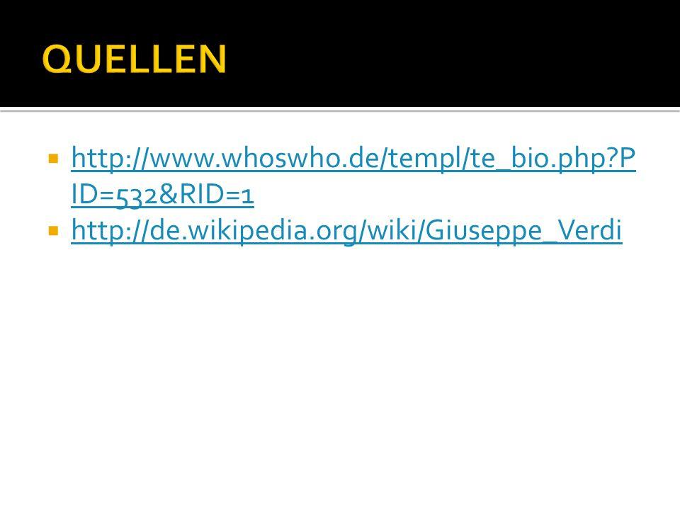 http://www.whoswho.de/templ/te_bio.php?P ID=532&RID=1 http://www.whoswho.de/templ/te_bio.php?P ID=532&RID=1 http://de.wikipedia.org/wiki/Giuseppe_Verd