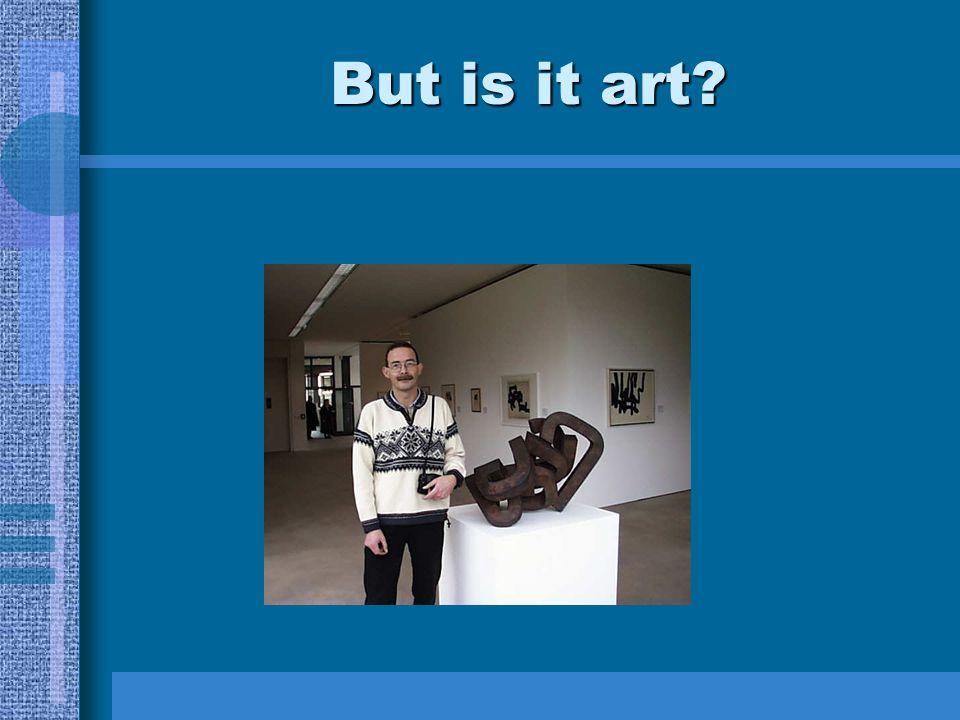 But is it art?