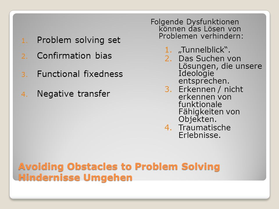 Avoiding Obstacles to Problem Solving Hindernisse Umgehen 1.