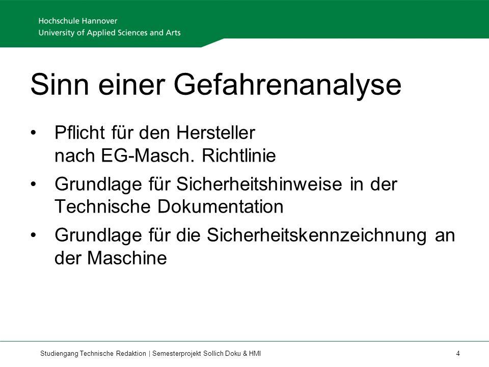 Studiengang Technische Redaktion | Semesterprojekt Sollich Doku & HMI 4 Sinn einer Gefahrenanalyse Pflicht für den Hersteller nach EG-Masch.