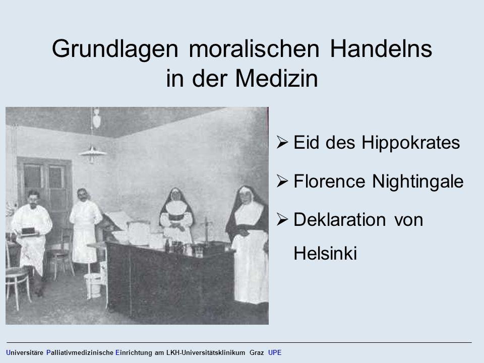 Grundlagen moralischen Handelns in der Medizin Eid des Hippokrates Florence Nightingale Deklaration von Helsinki Universitäre Palliativmedizinische Ei