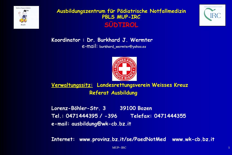MUP - IRC1 PBLS – Ablauf der Maßnahmen C: Kreislauf Beurteilung:Feststellen, ob eventuell der Puls nicht vorhanden ist (Brachial-Femoral-Karotispuls, 10 Sek.).